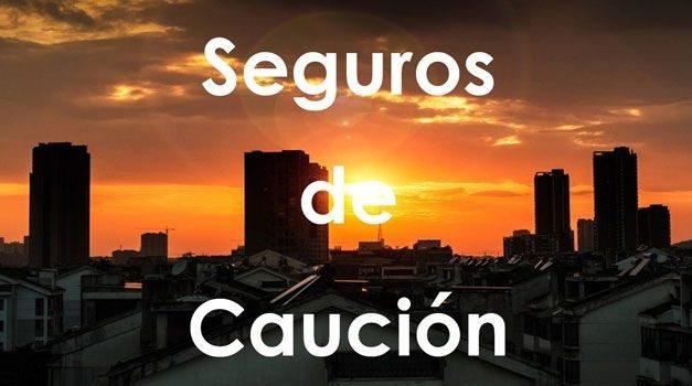 EL SEGURO DE CAUCIÓN NACE EN MÉXICO
